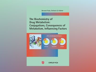 The Biochemistry of Drug Metabolism: Volume 2: Conjugations, Consequences o av Bernard Testa