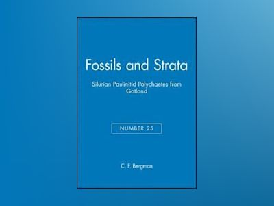 Fossils and Strata, Number 25, Silurian Paulinitid Polychaetes from Gotland av C. F. Bergman