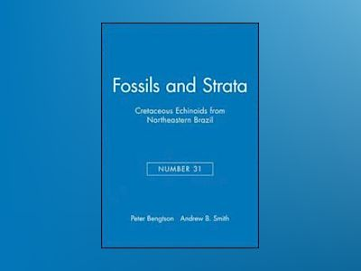 Fossils and Strata, Number 31, Cretaceous Echinoids from Northeastern Brazi av P. Bengtson