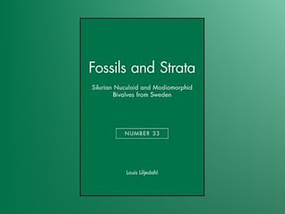 Fossils and Strata, Number 33, Silurian Nuculoid and Modiomorphid Bivalves av L. Liljedahl