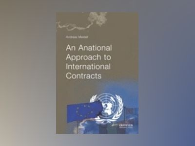 An Anational Approach to International Contracts av Andreas Meidell