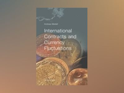 International Contracts and Currency Fluctuations av Andreas Meidell