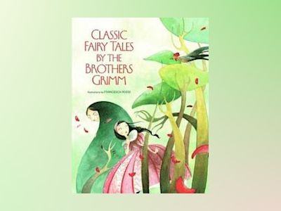 Classic Fairy Tales by Brothers Grimm av Grimm Brothers
