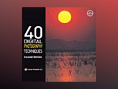 40 Digital Photography Techniques, 2nd Edition av Youngjin.com