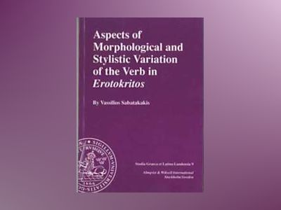 Aspects of morphological and stylistic variation of the verb in Erotokritos av Vassilios Sabatakakis