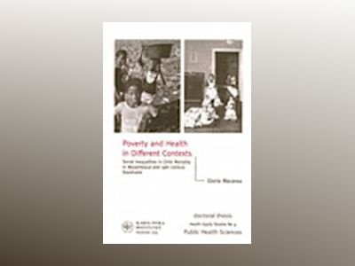 Poverty and health in different contexts : social inequalities in child mor av Gloria Macassa