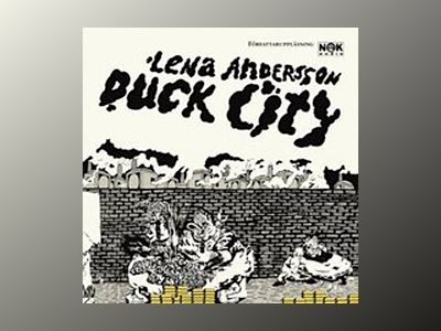 Duck City av Lena Andersson