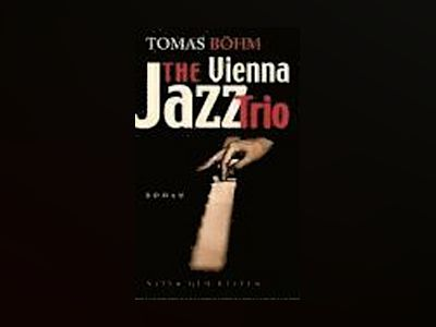 The vienna jazz trio  E-bok av Tomas Böhm