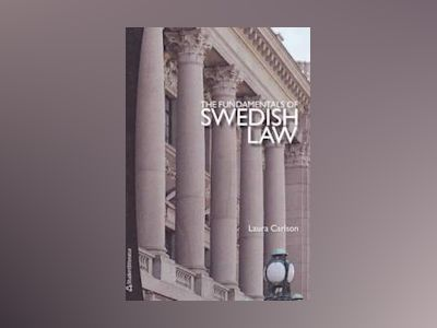 The Fundamentals of Swedish Law : a guide for foreign lawyers and students av Laura Carlson