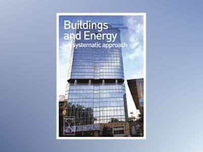 Buildings and Energy - a systematic approach av Enno Abel