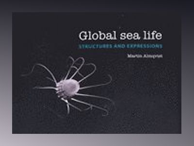 Global sea life : structures and expressions av Martin Almqvist