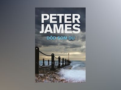 Död som du av Peter James
