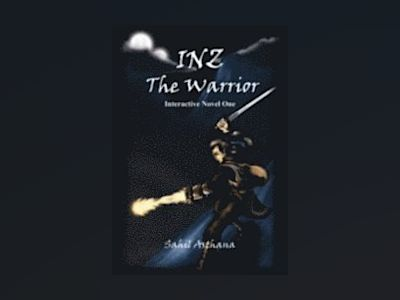 Inz The Warrior : An Interactive Adventure Tale av Sahil Asthana