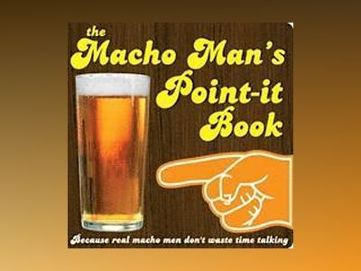 Macho mans point-it book - because real men dont waste time talking av Carl-Johan Gadd