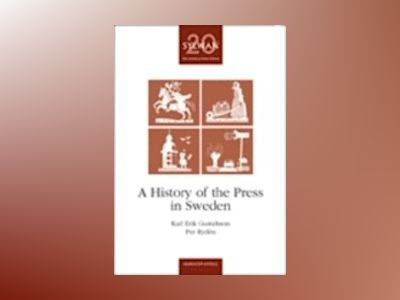 A history of the press in Sweden av Karl-Erik Gustafsson