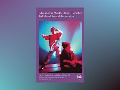 Education in multicultural societies - turkish and swedish perspectives av Fatma Gok