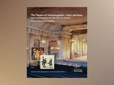 Theatre of drottningholm - then and now - performance between the 18th and av David Wiles