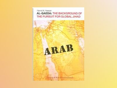 Al-Qaeda : the background of the pursuit for global jihad av Hamdi A. Hassan