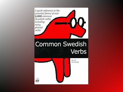 2000 common swedish verbs - quick reference to the essential forms includin av David Hensleigh
