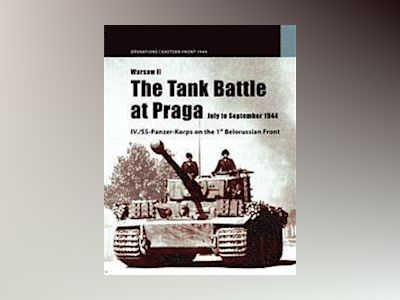 Warsaw II : the tank batlle for Praga July to September 1944 av Norbert Bacyk