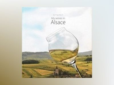My wines in Alsace av Kurt-Inge Eklund