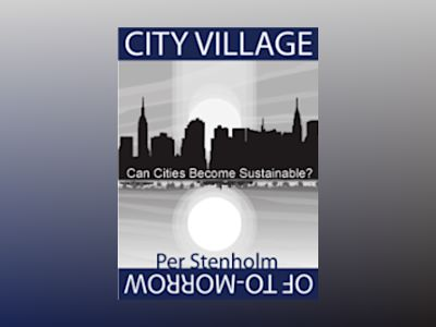 City village of to-morrow can cities become sustainable? av Per Stenholm