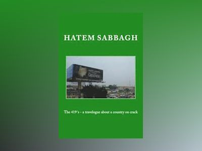 The 419´s-a traveloague about a country on crack. av Hatem Sabbagh