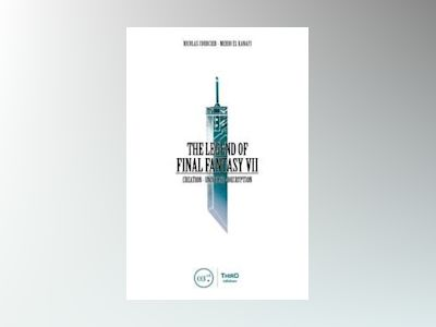 The Legend of Final Fantasy VII av Nicolas Courcier
