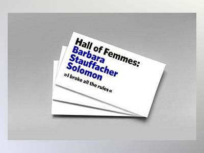 Hall Of Femmes: Barbara Stauffacher Solomon av Angela Tillman Sperandio