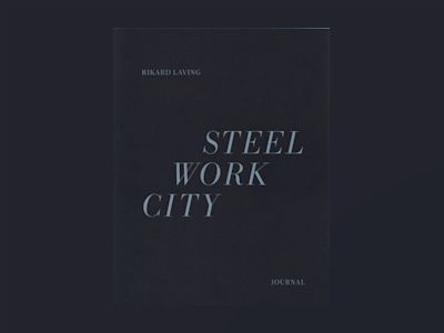 Steel Work City av Rikard Laving