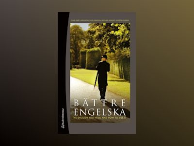 Bättre engelska - The English You Need and How to Use it av Carl-Axel Axelsson