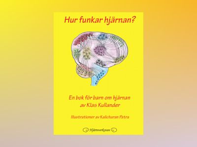 How does the brain work? : a book for kids about the brain av Klas Kullander