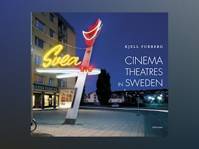 Cinema Theatres in Sweden av Kjell Furberg