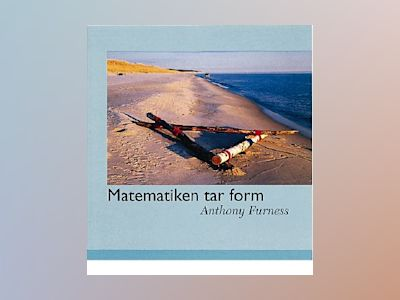 Matematiken tar form av Anthony Furness