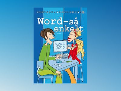 Så enkelt - Word  (office 2010) av Bo Ekdahl