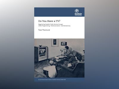 Do You Have a TV? : Negotiating Swedish Public Service through 1950's Programming,
