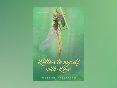 Letters to myself with love : a guide for self-knowledge av Harriet Fagerholm