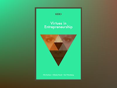Virtues in Entrepreneurship av Nils Karlson
