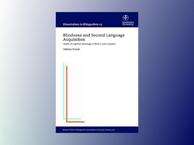 Blindness and Second Language Acquisition : Studies of Cognitive Advantages in Blind L1 and L2 speakers av Helena Smeds