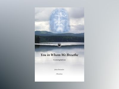 You in Whom We Breathe : Contemplations av Johan Bonander