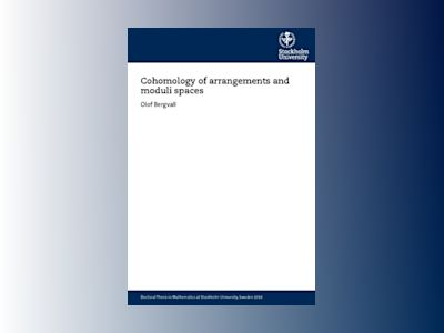 Cohomology of arrangements and moduli spaces av Olof Bergvall