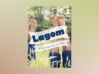 Lagom : the very unofficial guide to the Swedes - from A-Z and beyond av Christer Amnéus