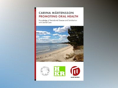 Promoting oral health : knowledge of periodontal disease and satisfaction with dental care av Carina Mårtensson