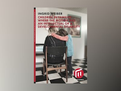 Children in families where the mother has an intellectual or a developmental disability av Ingrid Weiber