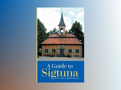 A guide to Sigtuna av Crister Mattsson