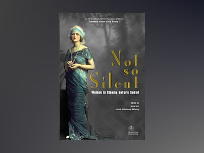 Not so silent : women in cinema before sound av Sofia Bull