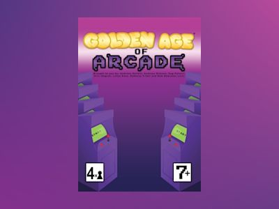 The Golden Age of Arcade av Sam Nowroozi Larki