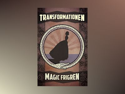 Transformationen av Magic Frigren