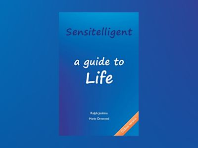 Sensitelligent : a guide to life av Ralph Jenkins