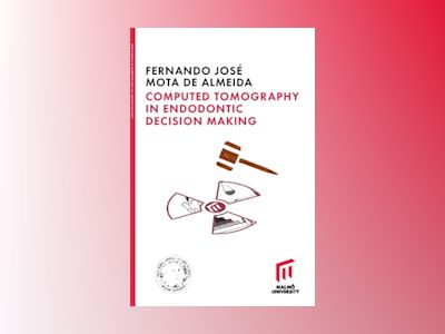 Computed tomography in endodontic decision making av Fernando José